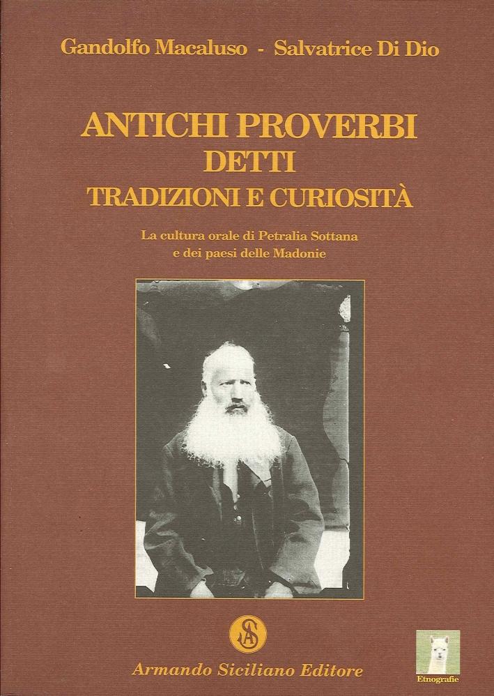 Antichi proverbi, detti, tradizioni e curiosità. La cultura orale di Petralia Sottana e dei paesi delle Madonie.