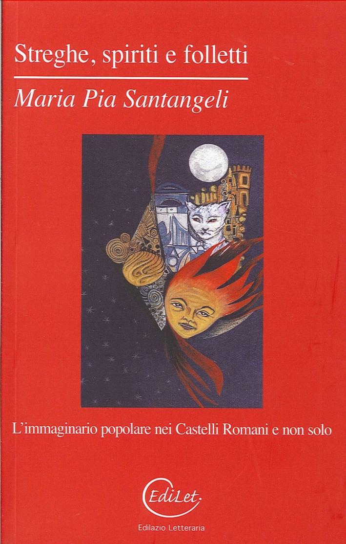 Streghe, spiriti e folletti. L'immaginario popolare nei Castelli Romani e non solo.