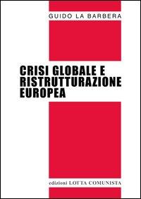 Crisi globale e ristrutturazione europea