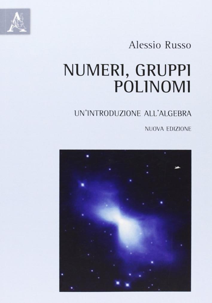 Numeri, gruppi, polinomi. Un'introduzione all'algebra