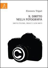 Manuale pratico di diritto e fotografia.