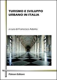 Turismo e sviluppo urbano in Italia.