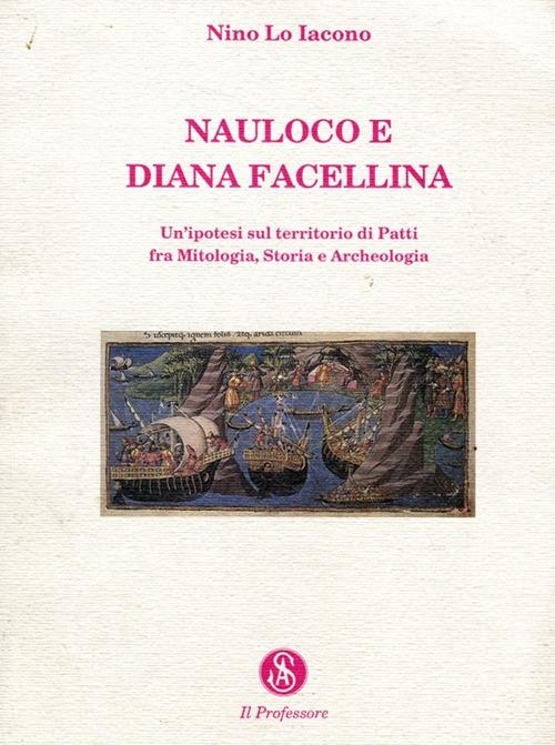Nauloco e Diana Facellina. Un'ipotesi sul territorio di Patti fra mitologia, storia e archeologia.