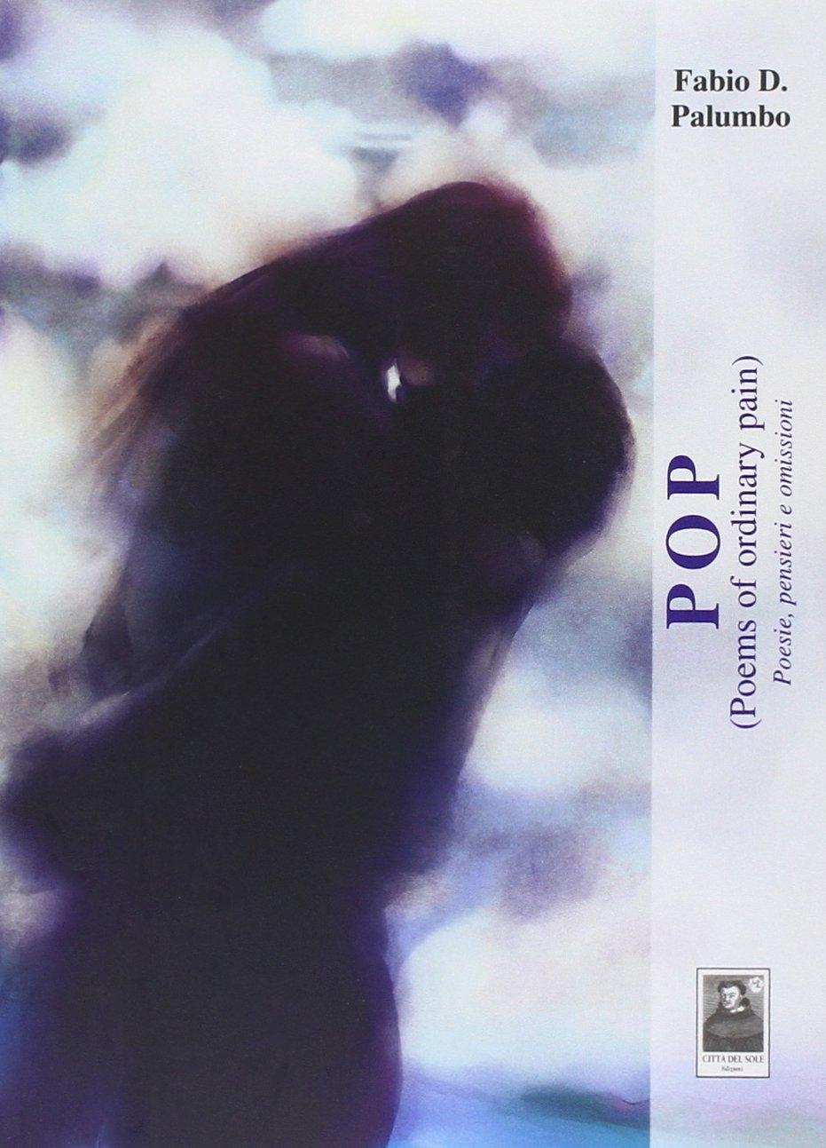 Pop poems of ordinary pain/Poesie, pensieri e omissioni