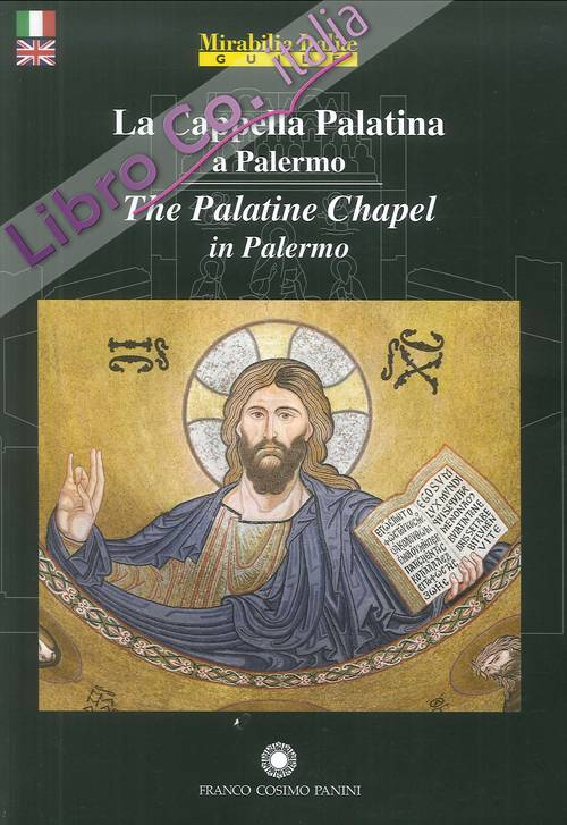 La Cappella Palatina a Palermo. The Palatine Chapel in Palermo.