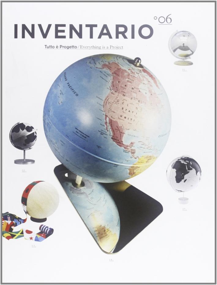 Inventario. Tutto è progetto-Everything is a project. Ediz. bilingue. Vol. 6