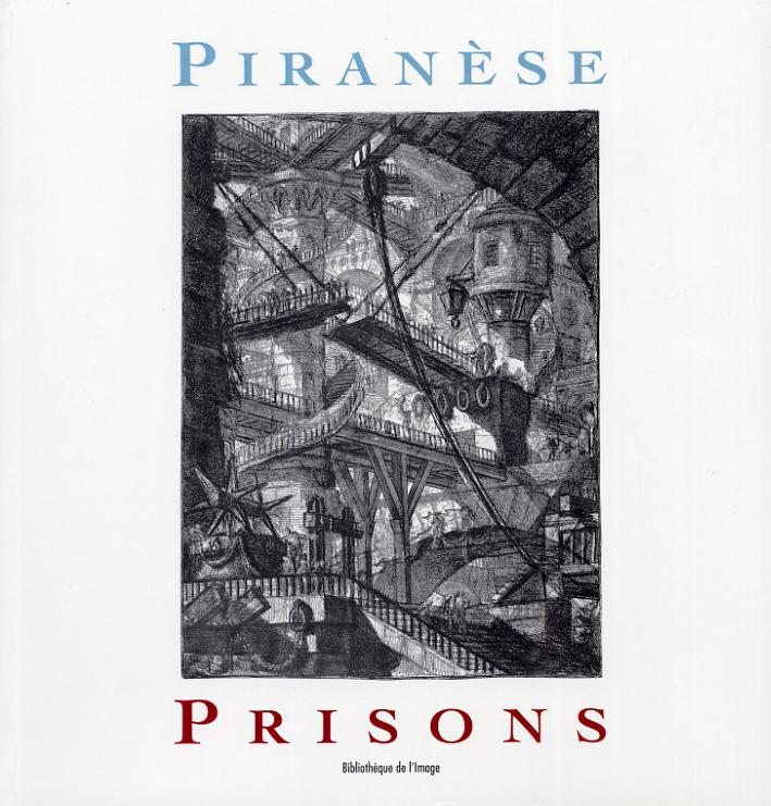 Piranèse. Prisons.