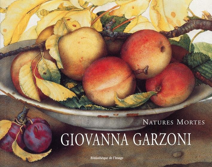 Giovanna Garzoni. Natures Mortes