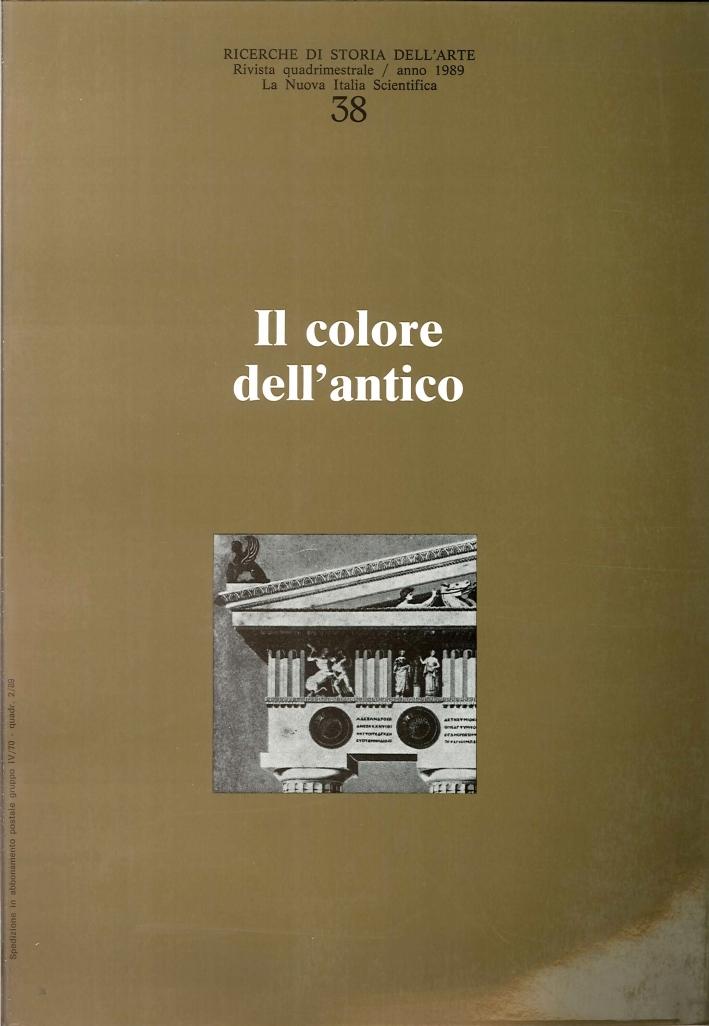 Ricerche di storia dell'arte. 38/1989. Il colore dell'antico.