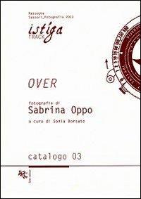 Over. Fotografie di Sabrina Oppo. Ediz. illustrata