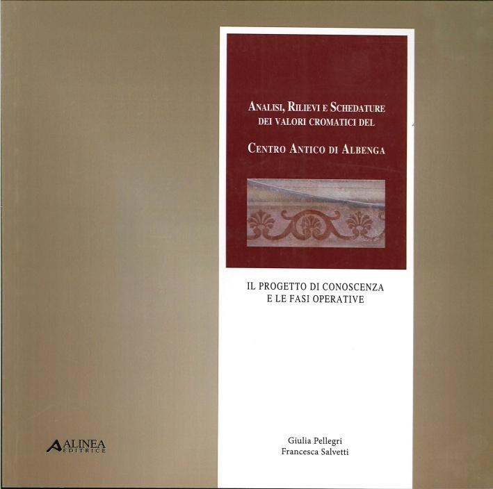 Analisi, Rilievi e Schedature dei Valori Cromatici del Centro Antico di Albenga. Il Progetto di Conoscenza e le Fasi Operative
