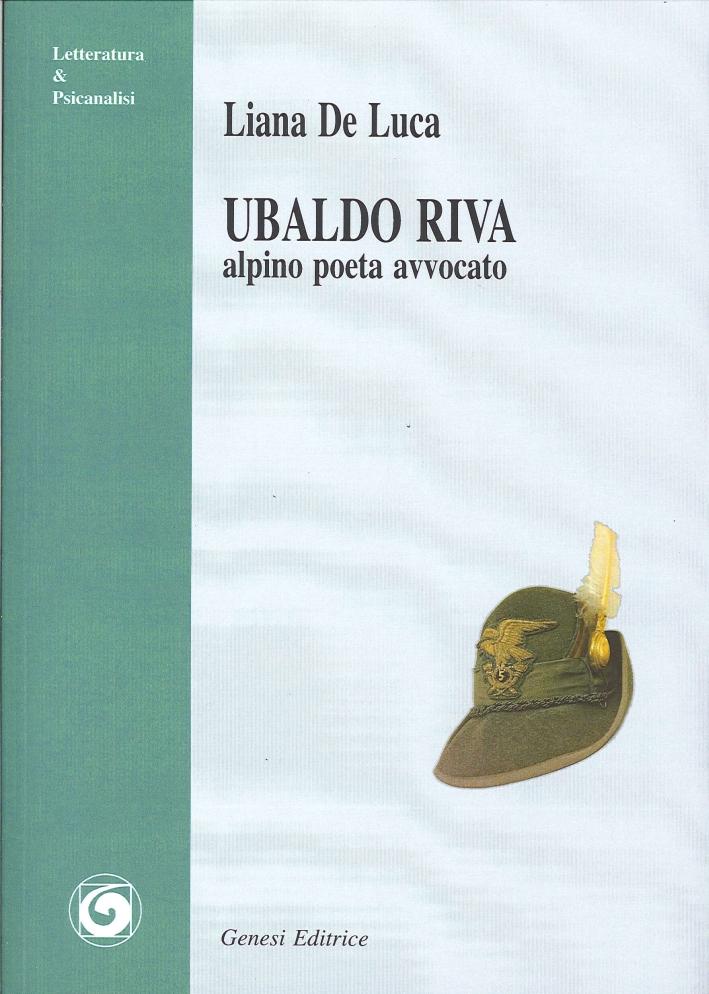 Ubaldo Riva. Alpino poeta avvocato