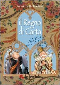 Il regno di carta. Ediz. illustrata
