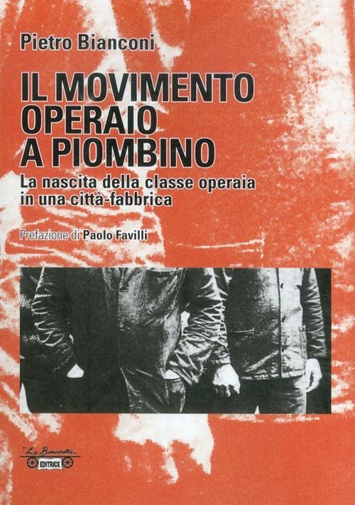 Il movimento operaio a Piombino. La nascita della classe operaia in una città-fabbrica