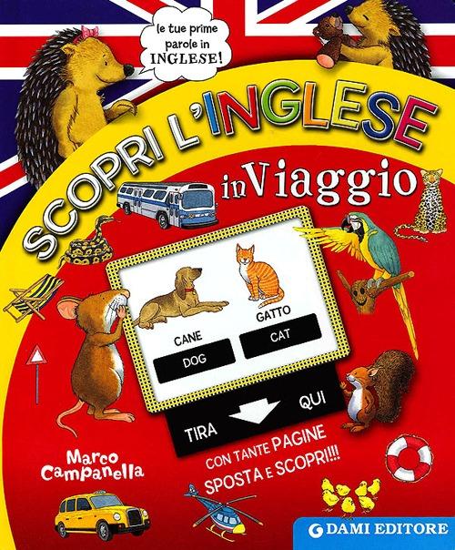 Scopri l'inglese in viaggio. Ediz. italiana e inglese