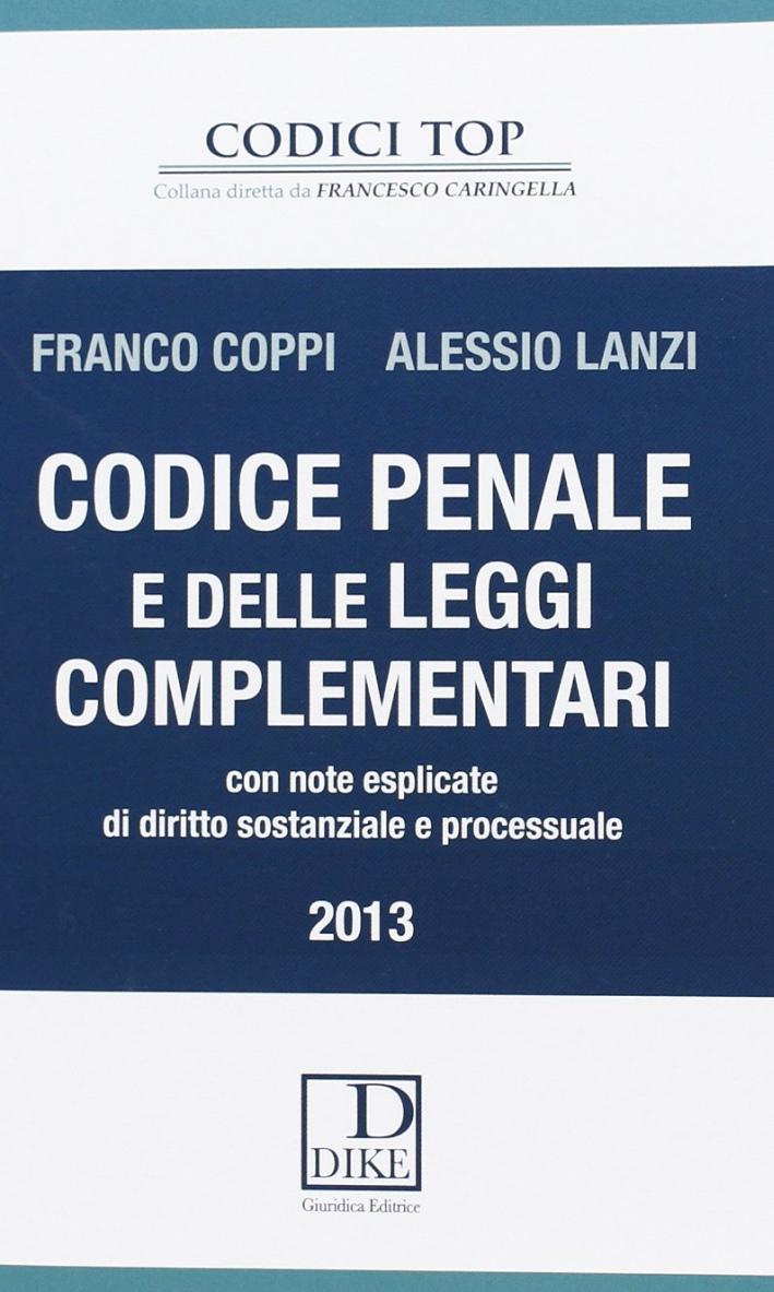 Codice penale e delle leggi complementari. Con note esplicate di diritto sostanziale e processuale