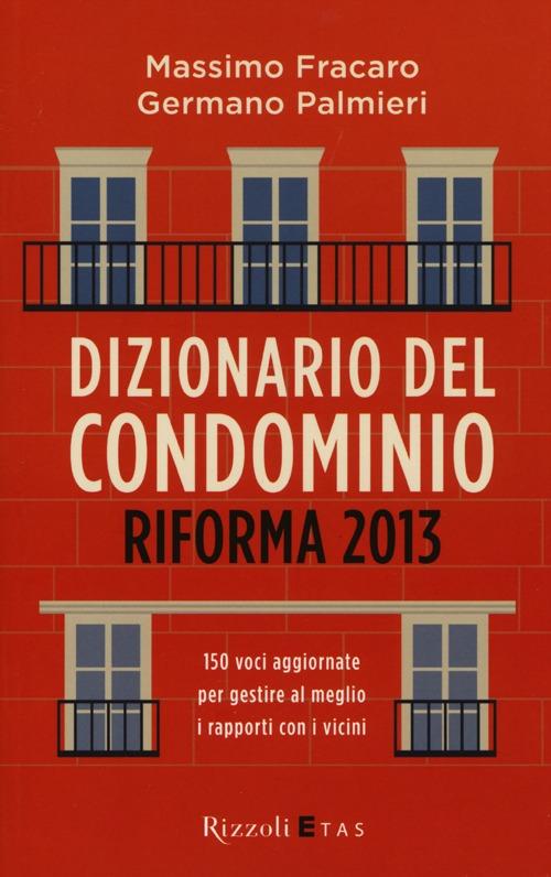 Dizionario del condominio. Riforma 2013