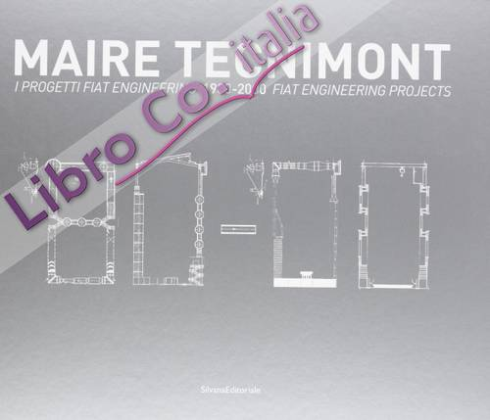 Maire Tecnimont. I progetti FIAT Engineering. 1980-2000. Ediz. italiana e inglese