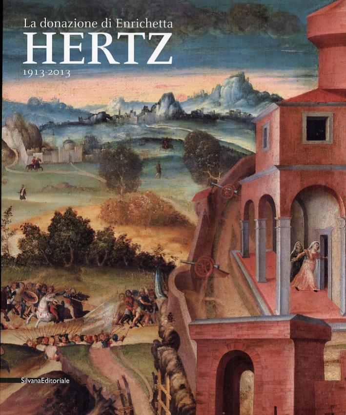 La Donazione di Enrichetta Hertz. 1913-2013.