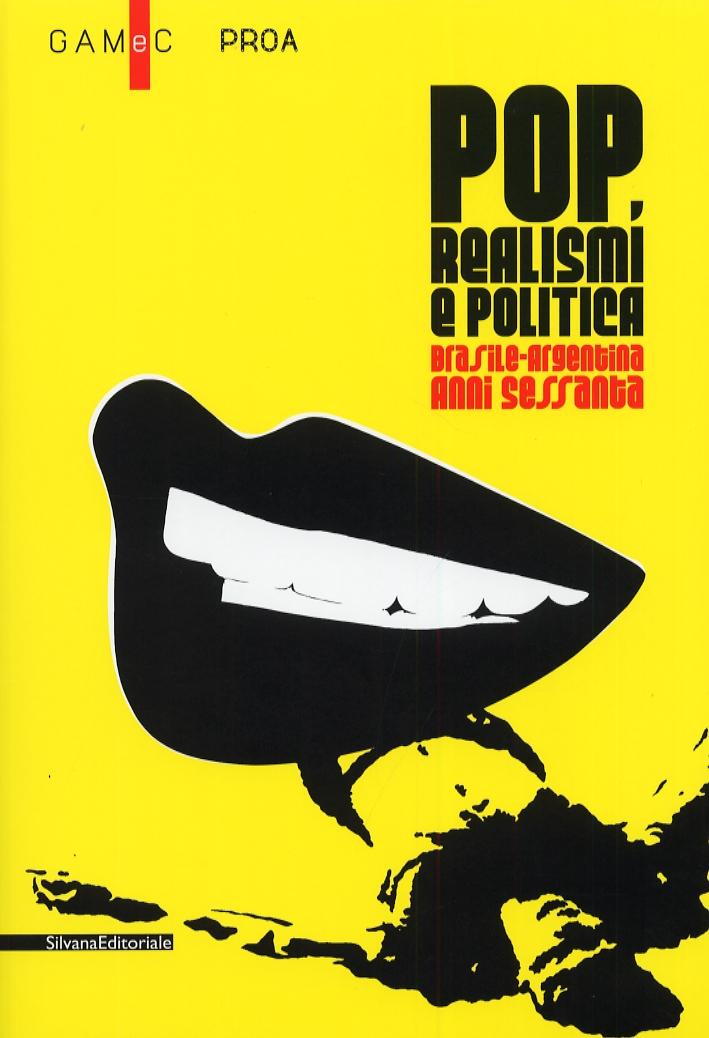 Pop, realismi e politica. Brasile-Argentina, anni Sessanta