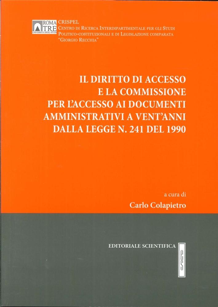 Il Diritto di Accesso e la Commissione per l'Accesso ai Documenti Amministrativi a Vent'Anni dalla Legge N. 241 del 1990