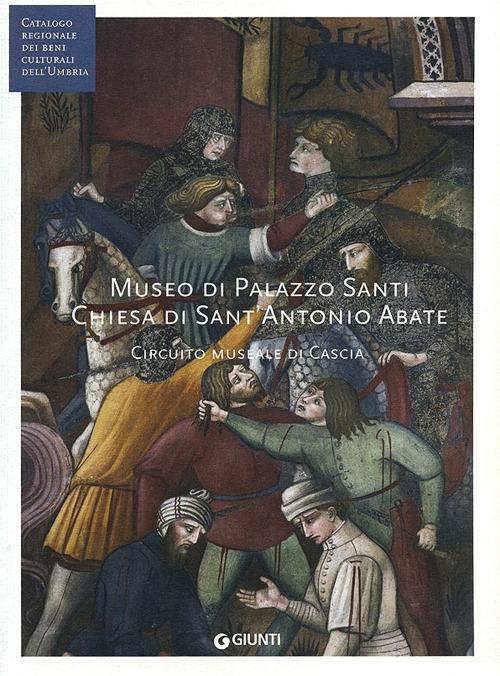 Museo di Palazzo Santi. Chiesa di Sant'Antonio Abate. Circuito museale di Cascia. Con DVD