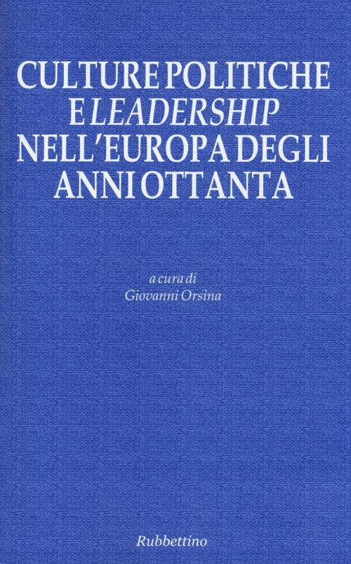 Culture politiche e leadership nell'Europa degli anni ottanta