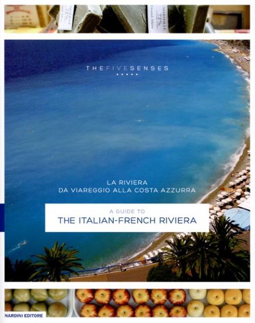 Riviera. Da Viareggio alla Costa Azzurra. A Guide To the Italian-French Riviera