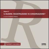 Il rudere. Ricostruzione vs conservazione? Report. Ediz. italiana e inglese. Vol. 2