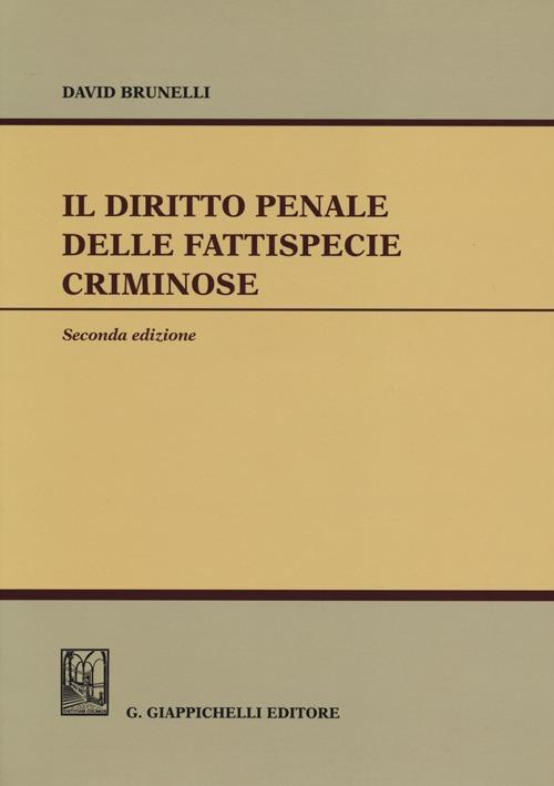 Il diritto penale delle fattispecie criminose