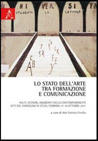 Lo stato dell'arte tra formazione e comunicazione. Volti, scenari, orizzonti della contemporaneità
