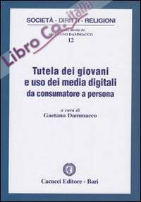 Tutela dei giovani e uso dei media digitali da consumatore a persona