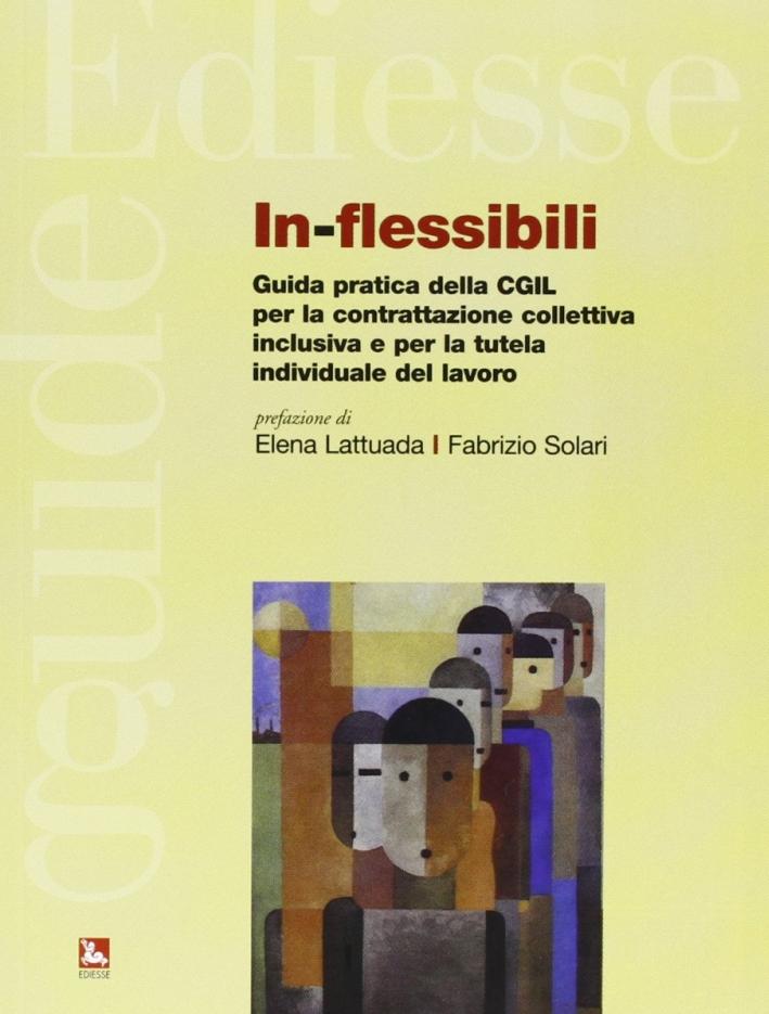 In-flessibili. Guida pratica della CGIL per la contrattazione collettiva inclusiva e per la tutela individuale del lavoro