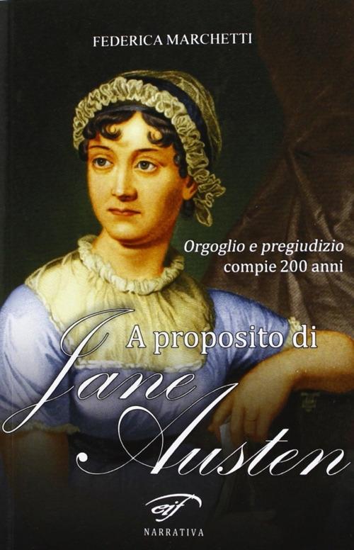A proposito di Jane Austen. Orgoglio e pregiudizio compie 200 anni