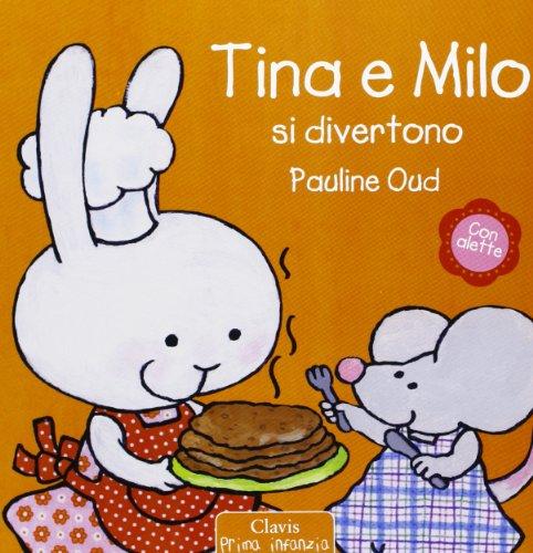 Tina e Milo si divertono. Ediz. illustrata