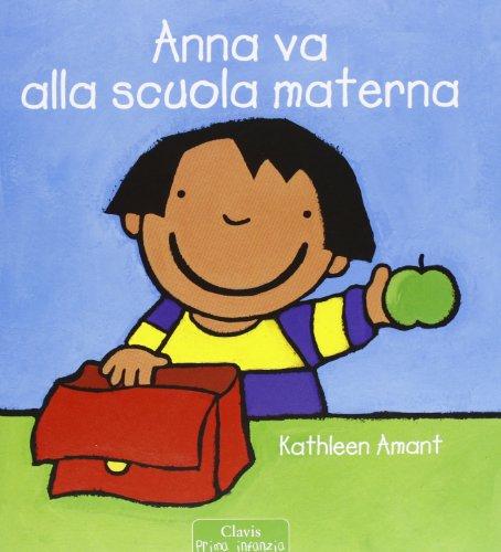 Anna va alla scuola materna. Ediz. illustrata