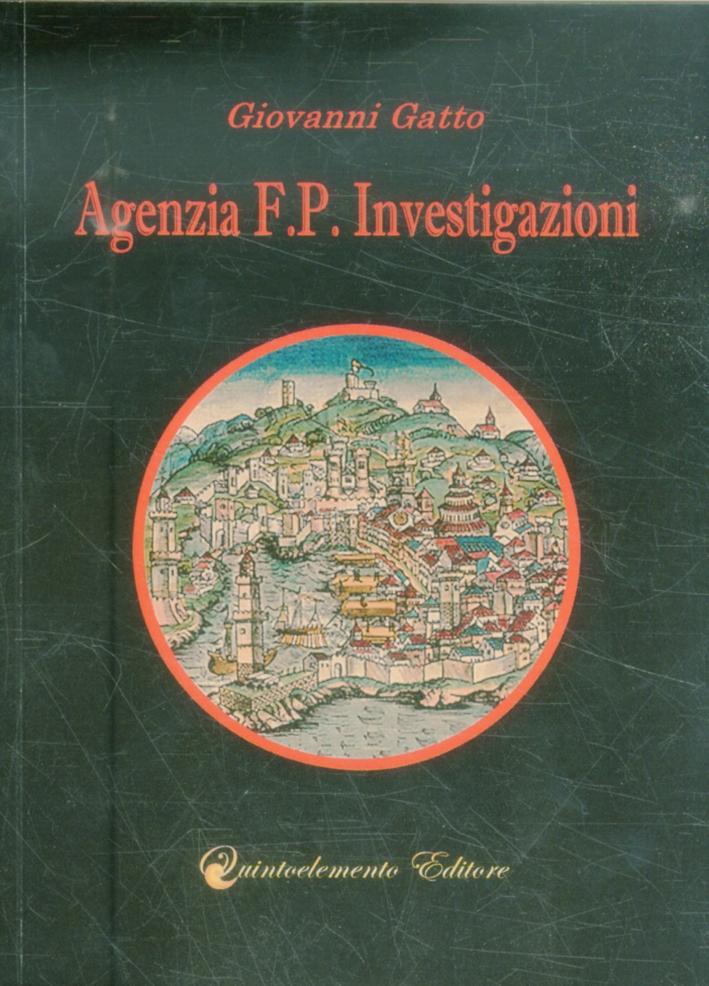 Agenzia F.p. Investigazioni. La Prima Indagine di G.b. Parodi