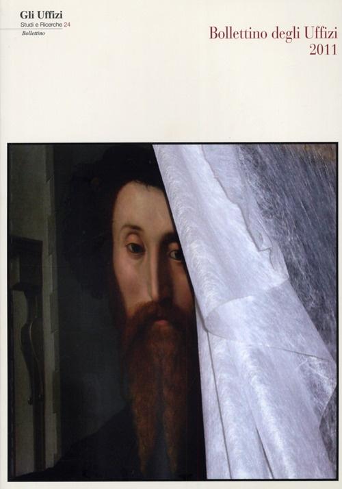 Gli Uffizi. Studi e Ricerche. 24. Bollettino della Galleria degli Uffizi 2011