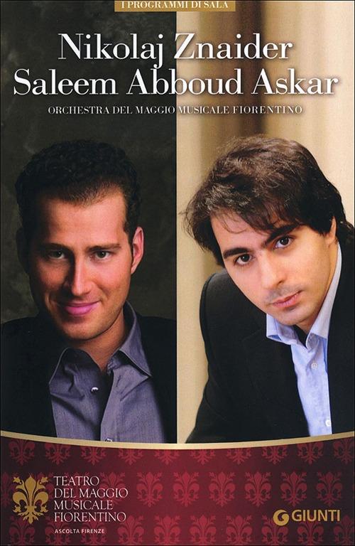 Nikolaj Znaider, Saleem Abboud Ashkar. Orchestra del Maggio Musicale Fiorentino