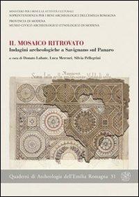 Il mosaico ritrovato. Indagini archeologiche a Savignano sul Panaro.