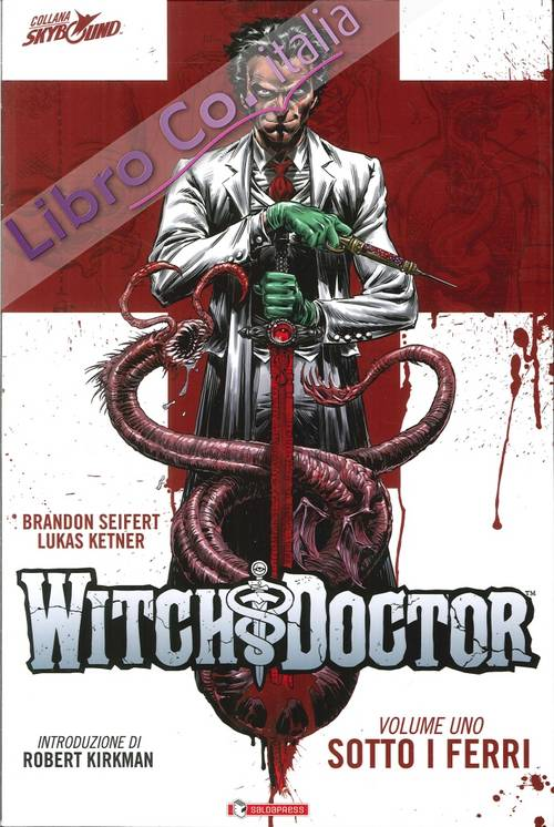Witch doctor. Vol. 1. Sotto i ferri