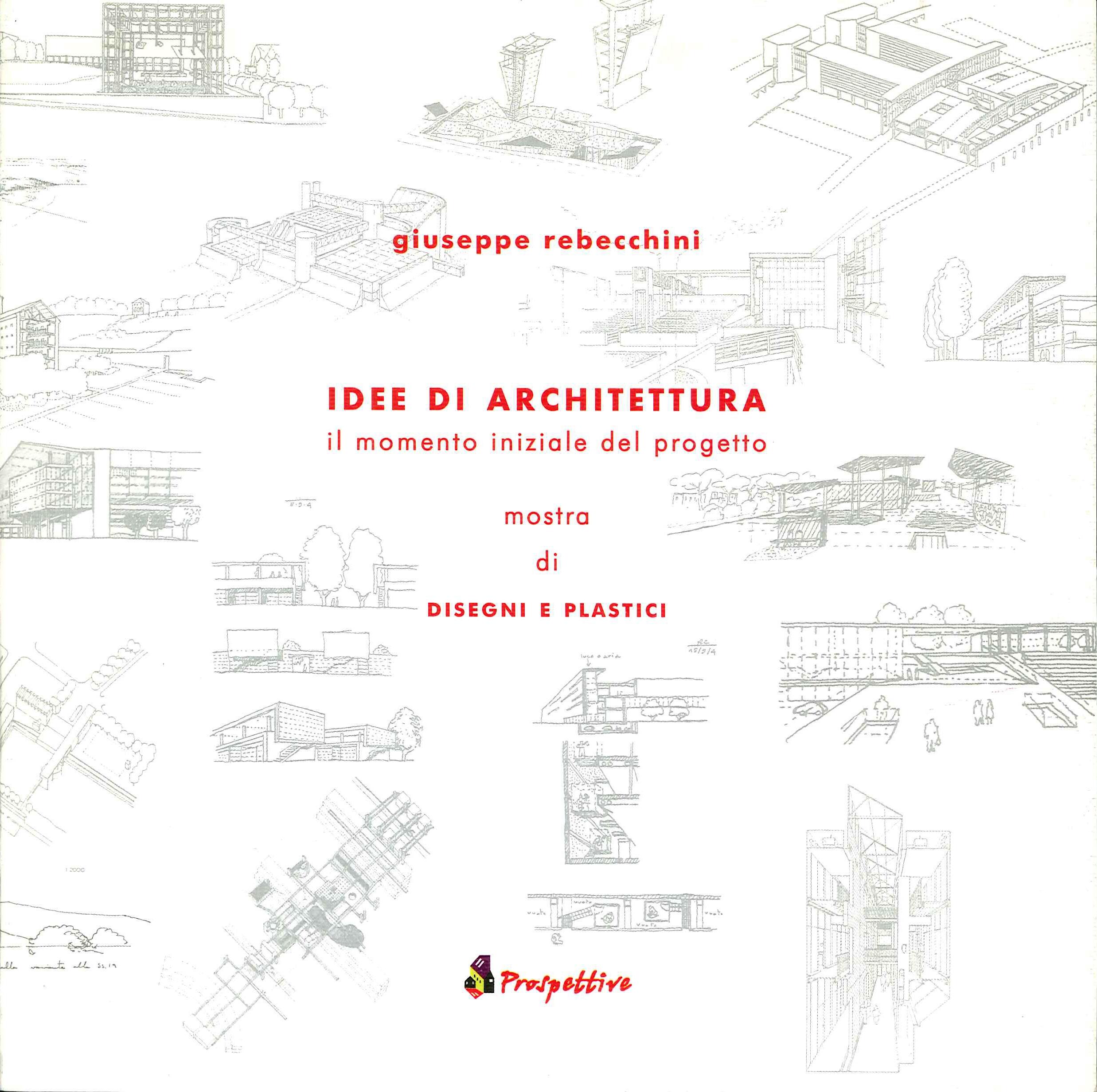 Idee di architettura. Il momento iniziale del progetto. Mostra di disegni plastici