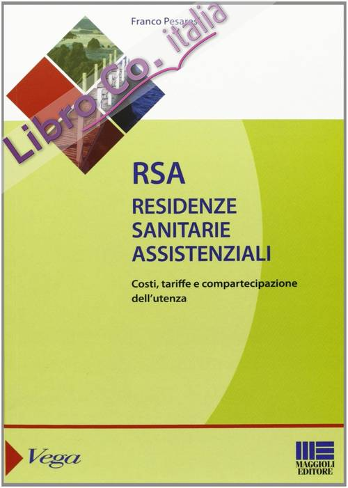 RSA. Residenze sanitarie assistenziali. Costi, tariffe e compartecipazione dell'utenza