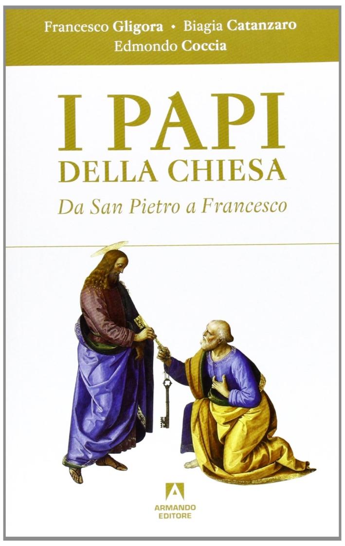 I papi della chiesa. Da san Pietro a Francesco