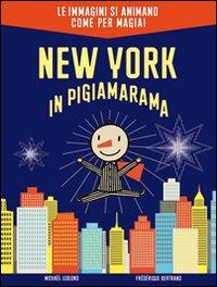 New York in pigiamarama. Ediz. illustrata