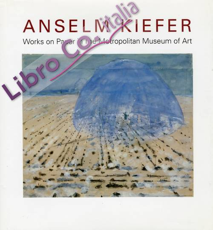 Anselm Kiefer. Works on Paper in the Metropolitan Museum of Art