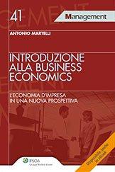 Introduzione alla Business Economics. L'Economia d'Impresa in una Nuova Prospettiva