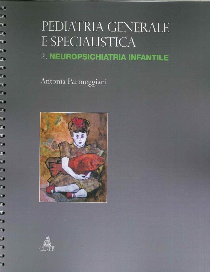 Pediatria generale e specialistica. Vol. 2: Neuropsichiatria infantile