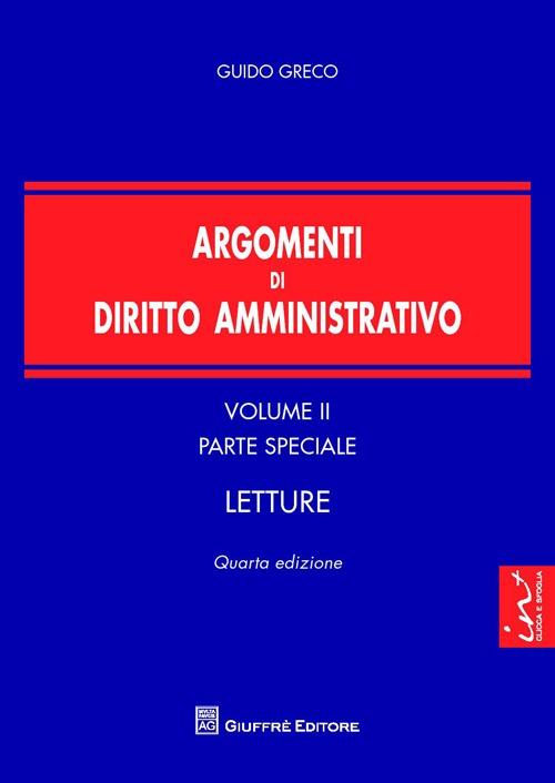 Argomenti di diritto amministrativo. Vol. 2: Parte speciale. Letture
