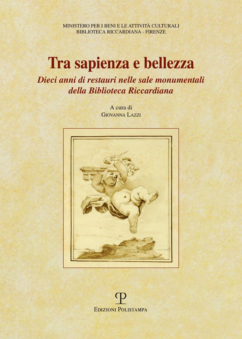 Tra sapienza e bellezza. Dieci anni di restauri nelle sale monumentali della biblioteca Riccardiana